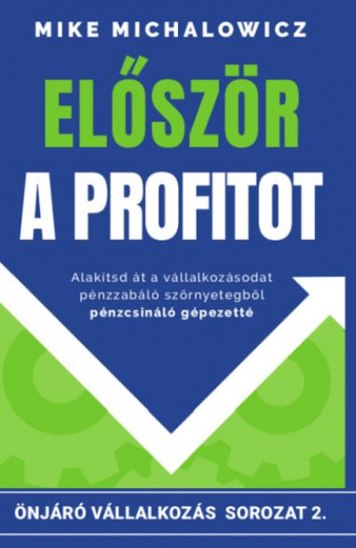 Mike Michalowicz - Először a profitot