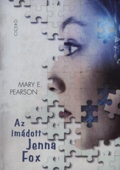 Mary E. Pearson - Az imádott Jenna Fox