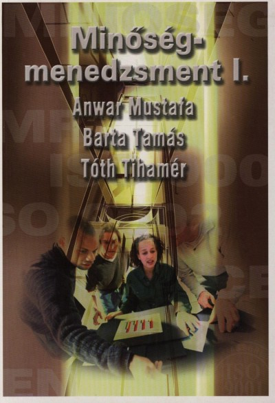 Anwar Mustafa - Barta Tamás - Tóth Tihamér - Minőségmenedzsment I.