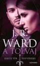 J. R. Ward - A tolvaj