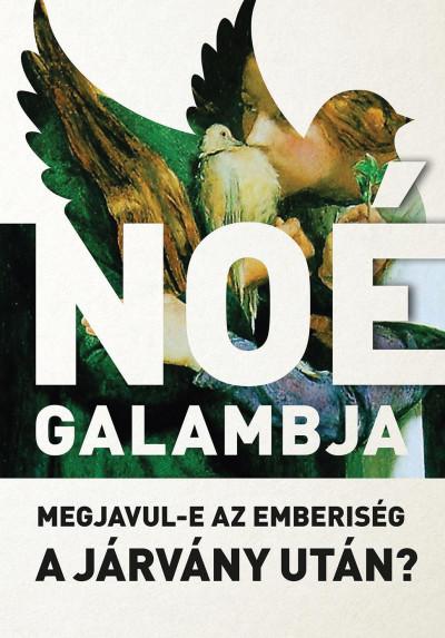 Kondorosi Ferenc  (Szerk.) - Sereg András  (Szerk.) - Noé galambja