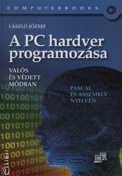 László József - A PC hardver programozása valós és védett módban