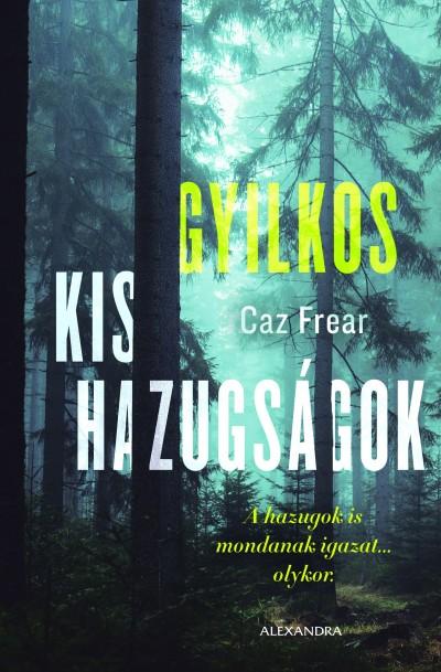 Frear Caz - Gyilkos kis hazugságok