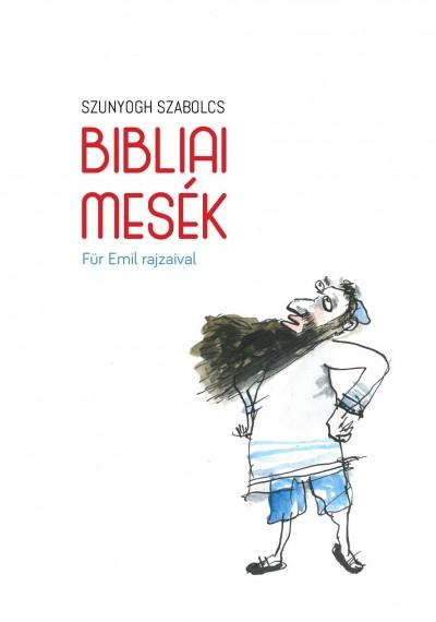 Szunyogh Szabolcs - Bibliai mesék