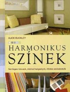 HARMONIKUS SZÍNEK - SEMLEGES TÓNUSOK, DRÁMAI HANGSÚLYOK, ÖTLETES SZOBABELSŐK