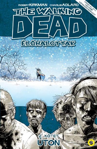 Robert Kirkman - The Walking Dead - Élőhalottak 2. - Úton