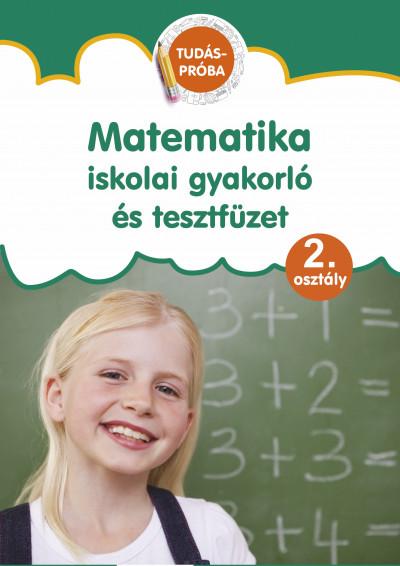 - Matematika iskolai gyakorló és tesztfüzet - Tudáspróba 2. osztály