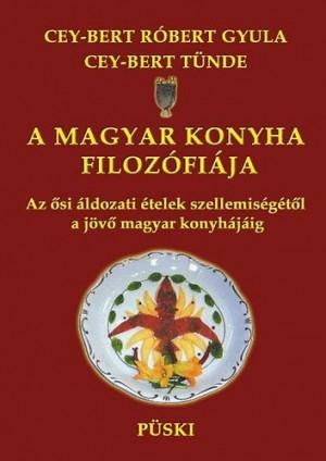 Cey-Bert T�nde - Dr. Cey-Bert R�bert Gyula - A magyar konyha filoz�fi�ja