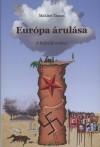 Makl�ri Tam�s - Eur�pa �rul�sa