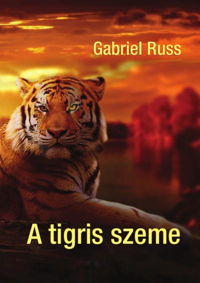 Gabriel Russ - A tigris szeme