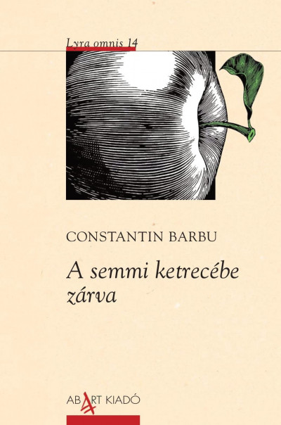 Constantin Barbu - A semmi ketrecébe zárva