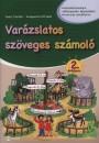 Fodor Zsoltné - Kerepeczki Attiláné - Varázslatos szöveges számoló 2. évfolyam