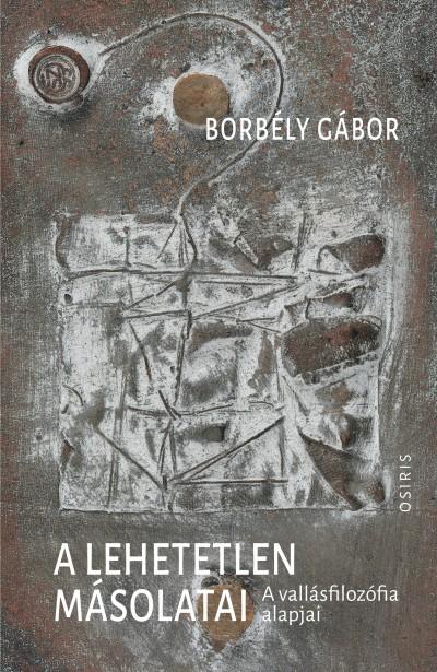 Borbély Gábor - A lehetetlen másolatai
