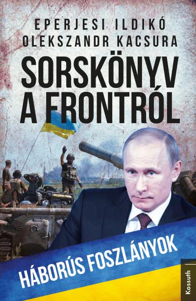 Eperjesi Ildikó - Olekszandr Kacsura - Sorskönyv a frontról