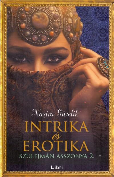 Nasira Güzelik - Intrika és erotika