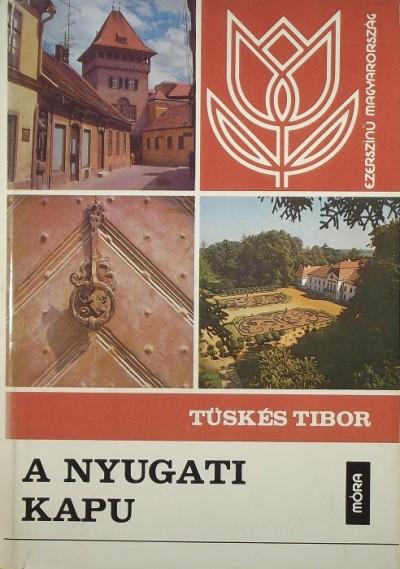 Tüskés Tibor - A nyugati kapu