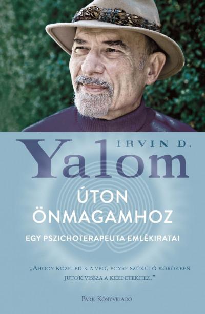 Irvin D. Yalom - Úton önmagamhoz