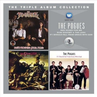 The Pogues - Triple Album Collection -  Red Roses for Me / Rum Sodomy and the Lash / If I should Fall