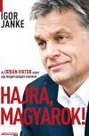Igor Janke - Hajr�, magyarok!