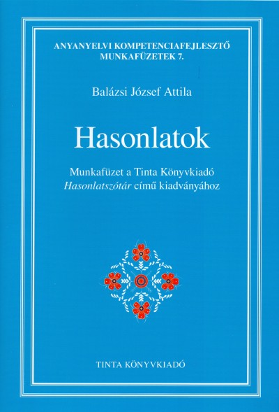 Balázsi József Attila  (Szerk.) - Hasonlatok
