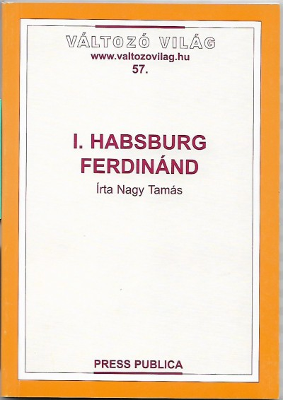 Nagy Tamás - I. Habsburg Ferdinánd