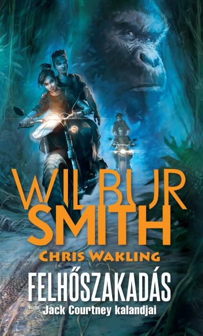 Wilbur Smith - Chris Wakling - Felhőszakadás