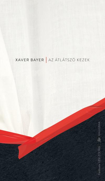 Xaver Bayer - Az átlátszó kezek