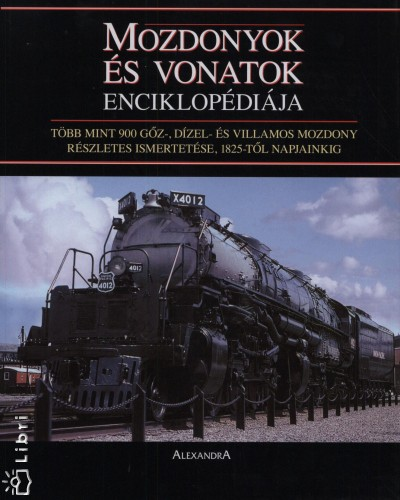 David Ross  (Szerk.) - Mozdonyok és vonatok enciklopédiája