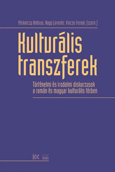 Miskolczy Ambrus  (Szerk.) - Nagy Levente  (Szerk.) - Vincze Ferenc  (Szerk.) - Kulturális transzferek