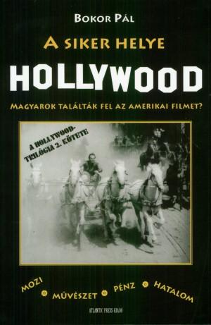 Bokor P�l - A siker helye Hollywood