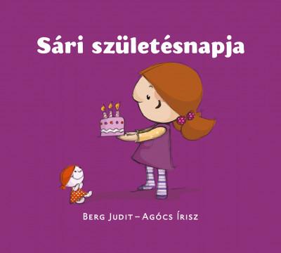 Agócs Írisz - Berg Judit - Sári születésnapja