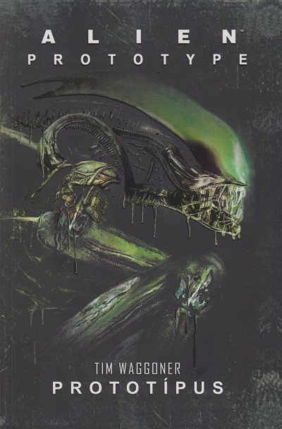 Tim Waggoner - Alien: Prototípus