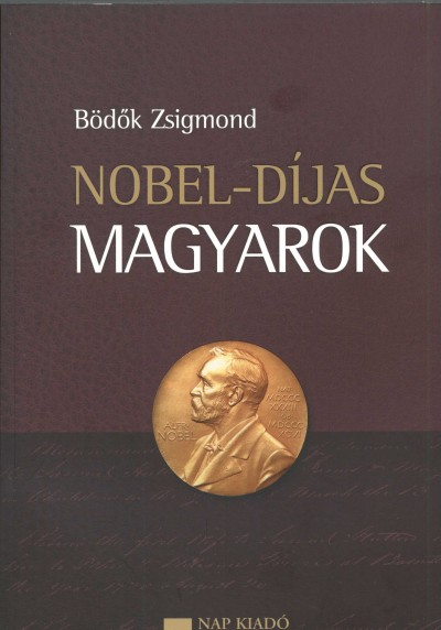 Bödők Zsigmond - Nobel-díjas magyarok