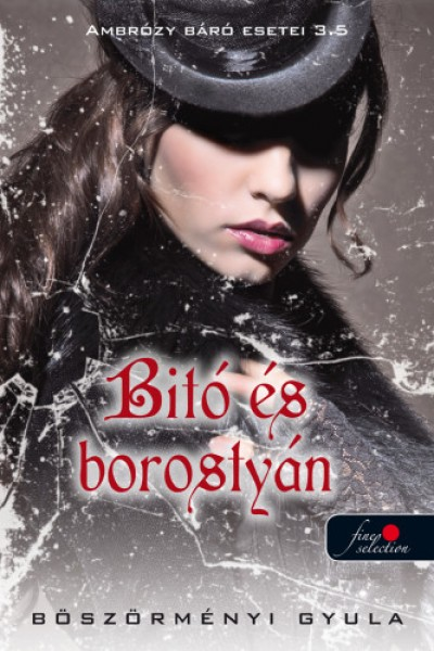 Böszörményi Gyula - Bitó és borostyán - Ambrózy báró esetei 3.5