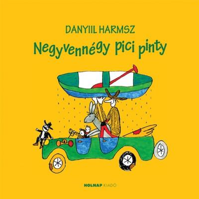 Danyiil Harmsz - Negyvennégy pici pinty