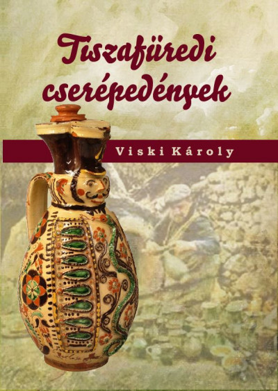 Viski Károly - Tiszafüredi cserépedények