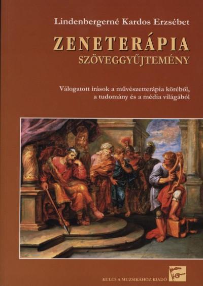 Lindenbergerné Kardos Erzsébet  (Vál.) - Lindenbergerné Kardos Erzsébet  (Szerk.) - Zeneterápia
