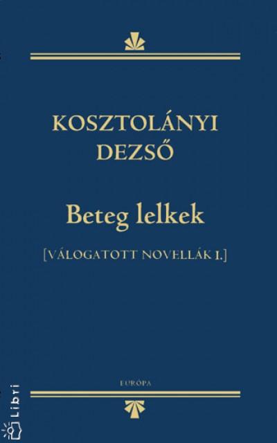 BETEG LELKEK - VÁLOGATOTT NOVELLÁK I.