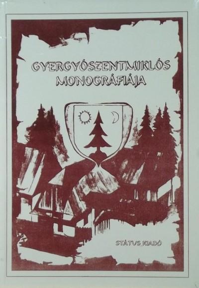 Garda Dezső  (Szerk.) - Gyergyószentmiklós monográfiája