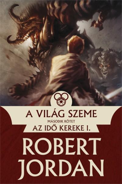 Robert Jordan - A Világ Szeme - II. kötet