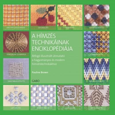 Pauline Brown - A hímzés technikáinak  enciklopédiája