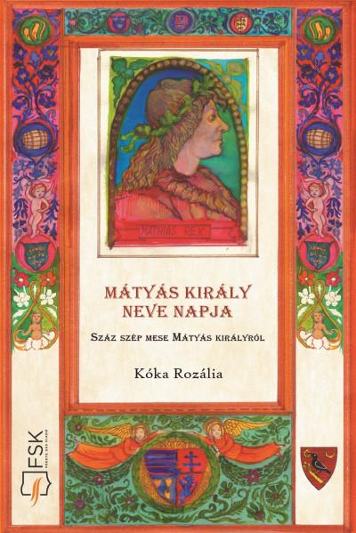 Kóka Rozália - Mátyás király neve napja