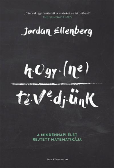 Jordan Ellenberg - Hogy ne tévedjünk
