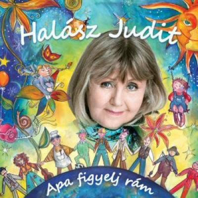 Halász Judit - Apa figyelj rám - CD
