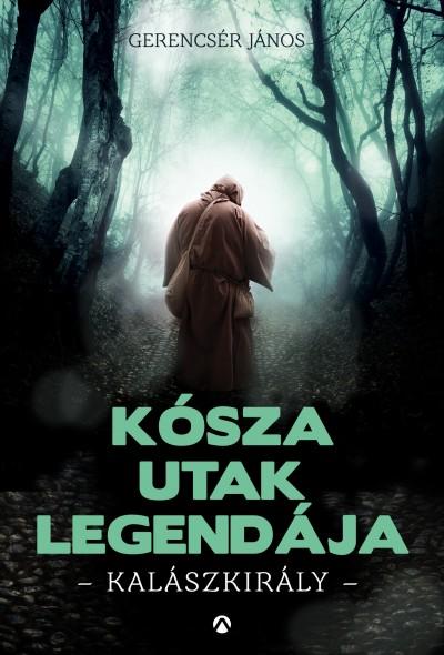 Gerencsér János - Kósza utak legendája