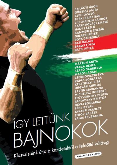 Ballai Attila - Bruckner Gábor - Gy. Szabó Csilla - Török László - Így lettünk bajnokok