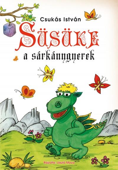 Csukás István - Süsüke, a sárkánygyerek
