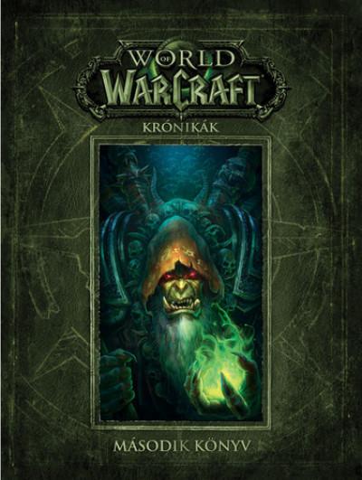 Robert Brooks - Matt Burns - Chris Metzen - World of Warcraft: Krónikák - Második könyv