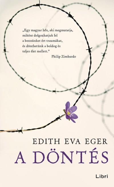 Edith Eva Eger - A döntés