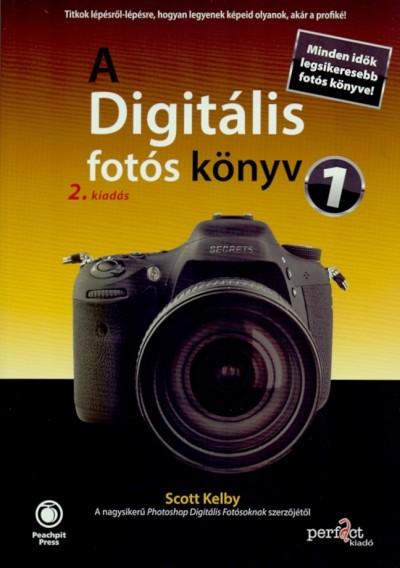 Scott Kelby - A Digitális fotós könyv 1. - 2. kiadás